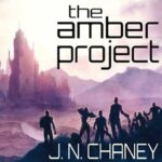 Book Review: The Amber Project by J.N. Chaney