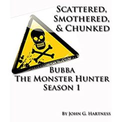 Book Review: Scattered, Smothered and Chunked (Bubba the Monster Hunter, #1) by Scattered, Smothered and Chunked