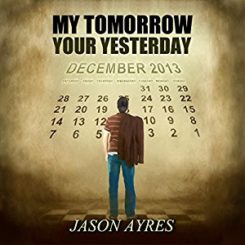 Book Review: My Tomorrow, Your Yesterday by Jason Ayres