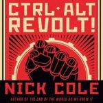 Book Review: Ctrl Alt Revolt! by Nick Cole
