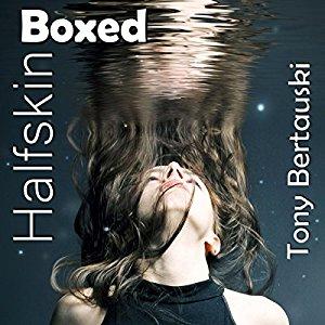 Book Review: Halfskin Boxed set (1-3) by Tony Bertauski