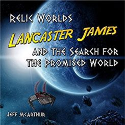 Book Review: Lancaster James and the Search for the Promised World by Jeff McArthur