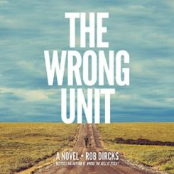 Book Review: The Wrong Unit by Rob Dircks