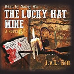 Book Review: The Lucky Hat Mine by J.V.L. Bell