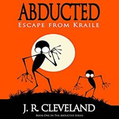 Book Review: Abducted: Escape from Kraile (book 1) by J.R. Cleveland