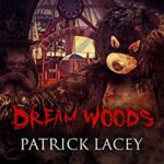 Book Review: Dream Woods by Patrick Lacey