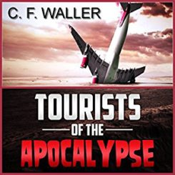 Book Review: Tourists of the Apocalypse by C.F. Waller