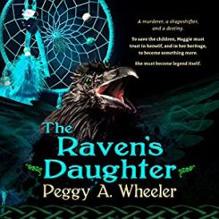Book Review: The Raven's Daughter by Peggy A. Wheeler