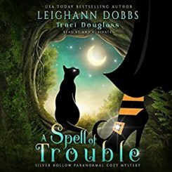 Book Review: A Spell of Trouble by Leighann Dobbs and Traci Douglass