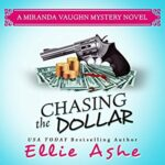 Book Review and Spotlight: Chasing the Dollar by Ellie Ashe