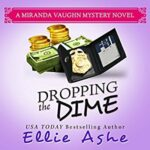 Book Review & Spotlight: Dropping the Dime by Ellie Ashe