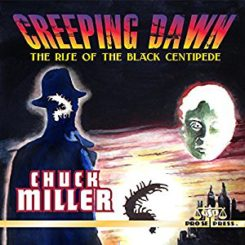 Book Review: Creeping Dawn: Rise of the Black Centipede by Chuck Miller