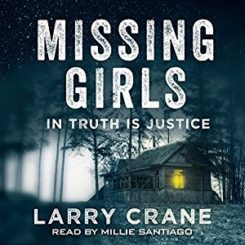 Book Review: Missing Girls: In Truth is Justice by Larry Crane