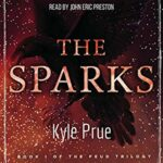 Book Review and Spotlight: The Sparks by Kyle Prue