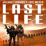 Book Review: Last Life (Lifers #1) by Michael G. Thomas, Eric Meyer