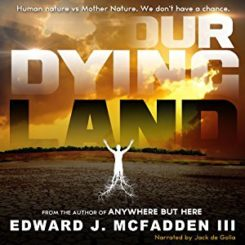 Book Review: Our Dying Land by Edward J. McFadden III