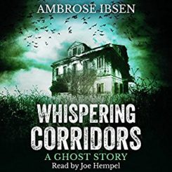 Book Review: Whispering Corridors (A Ghost Story) by Ambrose Ibsen