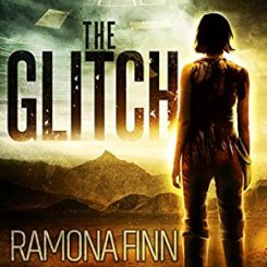 Spotlight: The Glitch by Ramona Finn