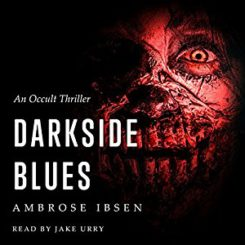 Spotlight: Darkside Blues by Ambrose Ibsen