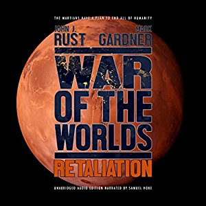Book Review: War of the Worlds: Retaliation by Mark Gardner and John J. Rust