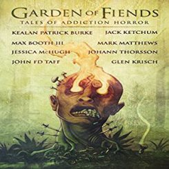 Book Review: Garden of Fiends: Tales of Addiction Horror