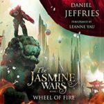 Book Review: Wheel of Fire (The Jasmine Wars #1) by Daniel Jeffries