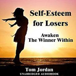 Book Review: Self-Esteem for Losers by Tom Jordan