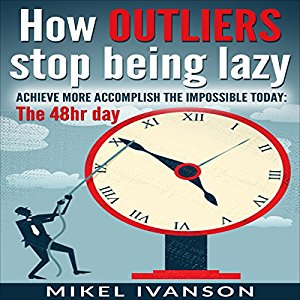 Book Review: How Outliers Stop Being Lazy by Mikel Ivanson