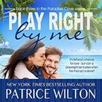 Promo and Giveaway: Play Right by Me by Patrice Wilton