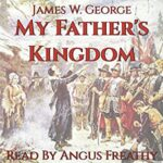 Promo, giveaway and review: My Father's Kingdom by James W. George