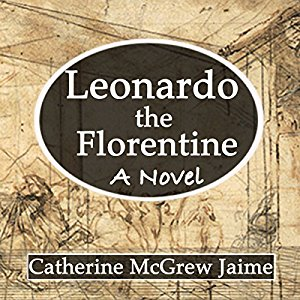 Book Review: Leonardo the Florentine by Catherine McGrew Jaime