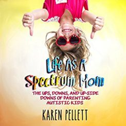 Book Review: Life as a Spectrum Mom by Karen Pellett