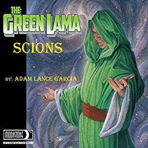 Book Review: The Green Lama Scions (The Green Lama Legacy Series #1) by Adam Lance Garcia