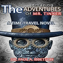 Book Review: The Amazing Adventures of Mr. Tinker: A Time Travel Novel by Paul Ibbetson