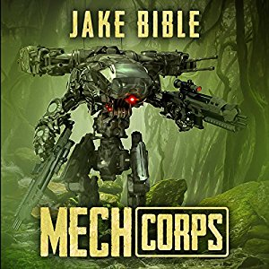 Book Review: Mech Corps by Jake Bible