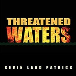 Book Review: Threatened Waters by Kevin Land Patrick