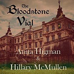 Book Review: The Bloodstone Vial by Anita Higman, Hillary McMullen