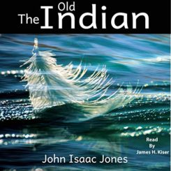 Book Review: The Old Indian by John Isaac Jones