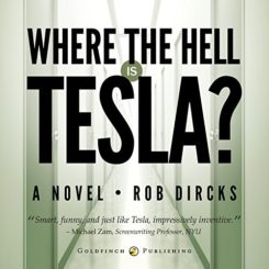 Book Review: Where the Hell is Tesla? by Rob Dircks