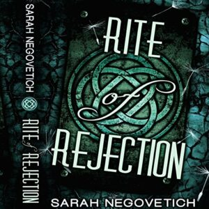 Book Review: Rite of Rejection by Sarah Negovetich