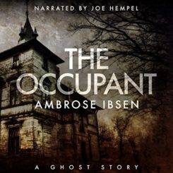 Book Review: The Occupant (The Afterlife Investigations #3) by Ambrose Ibsen