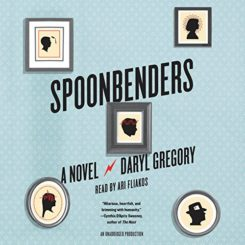 Book Review: Spoonbenders: A Novel by Daryl Gregory