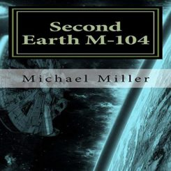 Book Review: Second Earth, M-104 by Michael Miller