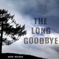 Book Review: The Long Goodbye by Kevin Millikin
