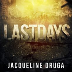 Book Review: Last Days by Jacqueline Druga