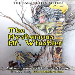 Book Review: The Mysterious Mr. Whistler (The Ragamuffin Sisters) by Anita Higman, Hillary McMullen