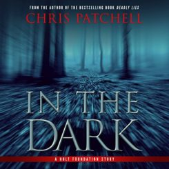 Book Review: In the Dark (A Holt Foundation Story #1) by Chris Patchell