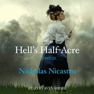 Book Review: Hell's Half-Acre by Nicholas Nicastro