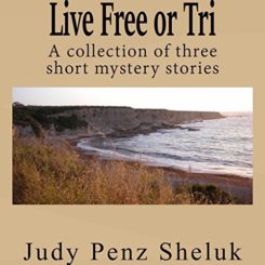 Book Review: Live Free or Tri by Judy Penz Sheluk