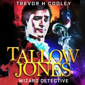 Book Review: Tallow Jones: Wizard Detective by Trevor H. Cooley